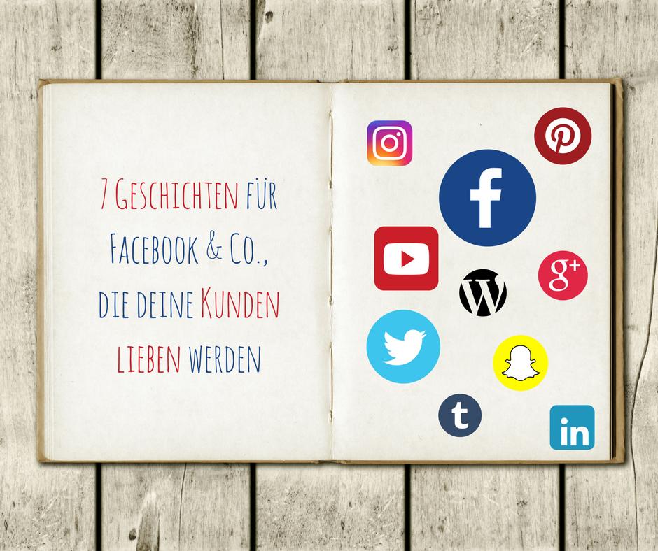 7 Geschichten Fur Facebook Co Die Deine Kunden Lieben Werden